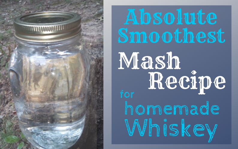 How to make the smoothest mash recipe for moonshine