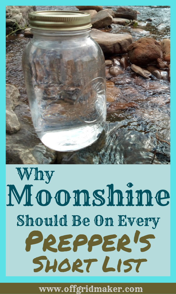 Why Moonshine Should Be On Every Prepper's Short List