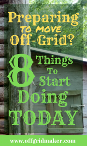 * things to start doing today to prepare to move off grid