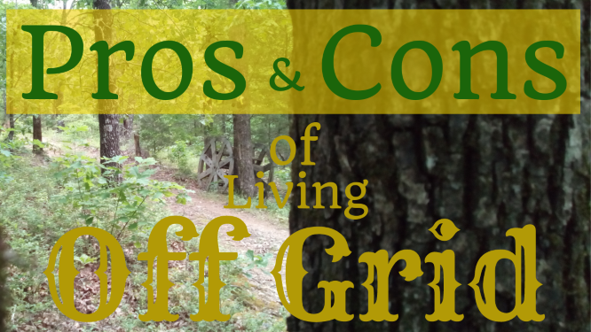Pros and Cons of Living Off Grid