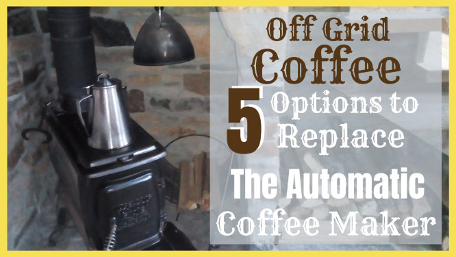 Living Off Grid Without a Coffee Machine
