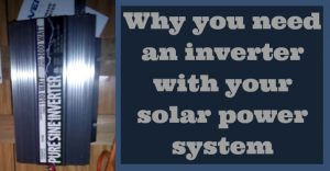 why you need an inverter with your solar power system
